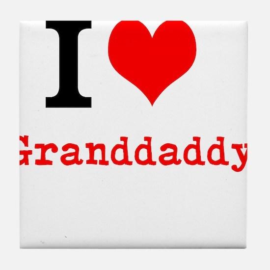I Love Granddaddy Tile Coaster