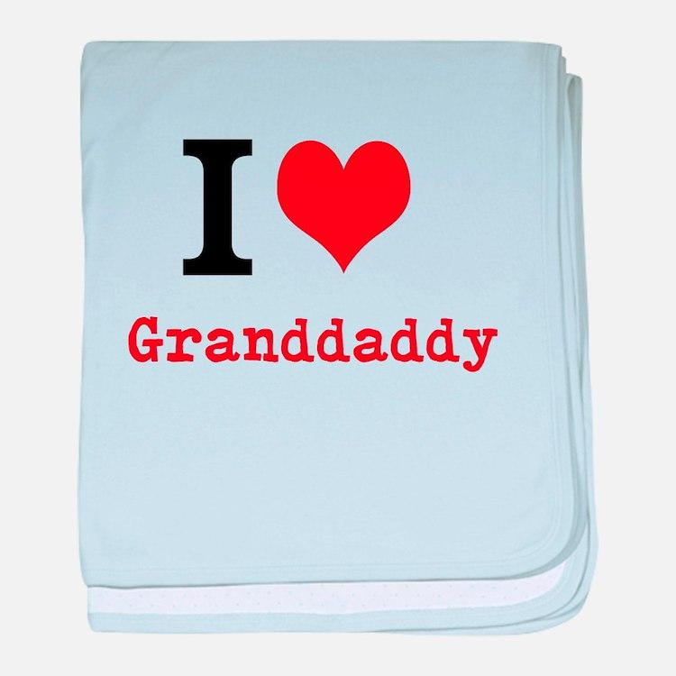 I Love Granddaddy baby blanket