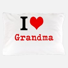I Love Grandma Pillow Case