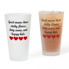 Good Moms Have Happy Kids Drinking Glass
