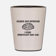 Brains Are Awesome Shot Glass
