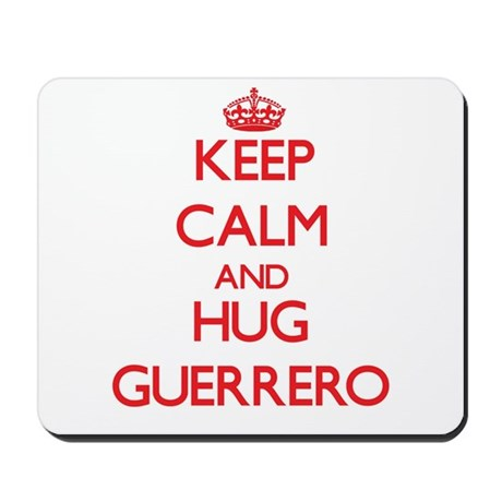 Keep calm and Hug Guerrero Mousepad