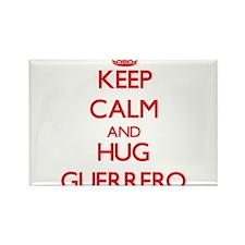 Keep calm and Hug Guerrero Magnets