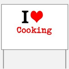 I Love Cooking Yard Sign