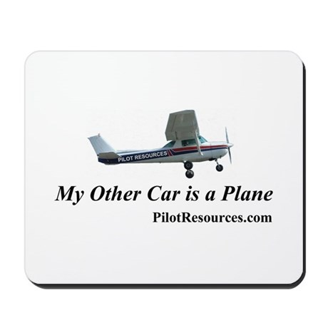 """""""My Other Car is a Plane"""" Mousepad"""