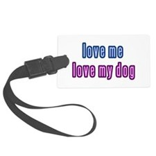 Love Me Love My Dog Luggage Tag