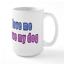 Love Me Love My Dog Mugs