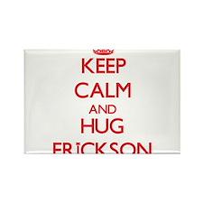 Keep calm and Hug Erickson Magnets