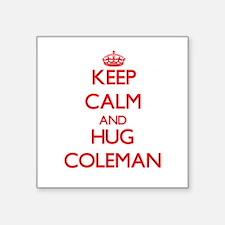 Keep calm and Hug Coleman Sticker