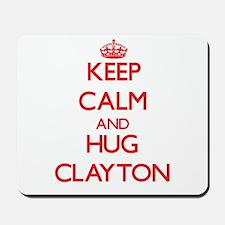 Keep calm and Hug Clayton Mousepad