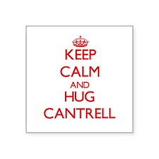 Keep calm and Hug Cantrell Sticker