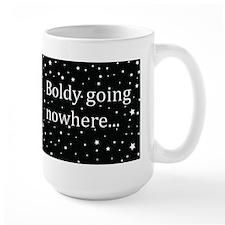 Boldy Going Nowhere Mug