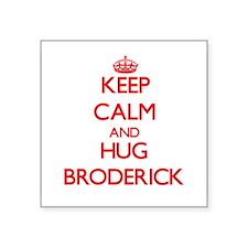 Keep calm and Hug Broderick Sticker