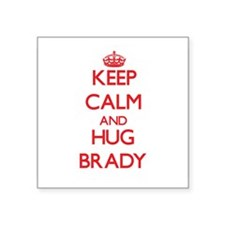 Keep calm and Hug Brady Sticker
