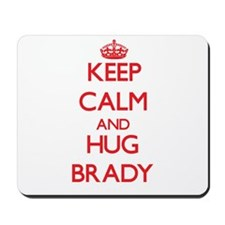 Keep calm and Hug Brady Mousepad