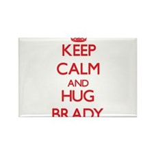 Keep calm and Hug Brady Magnets