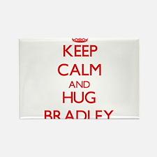 Keep calm and Hug Bradley Magnets