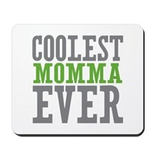 Coolest Momma Only Mousepad