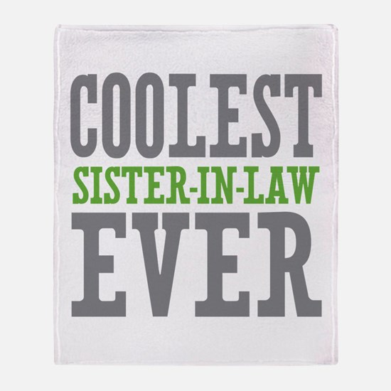 Coolest Sister-In-Law Ever Throw Blanket