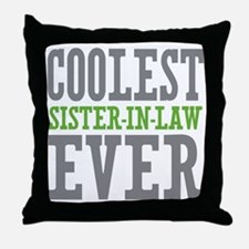 Coolest Sister-In-Law Ever Throw Pillow