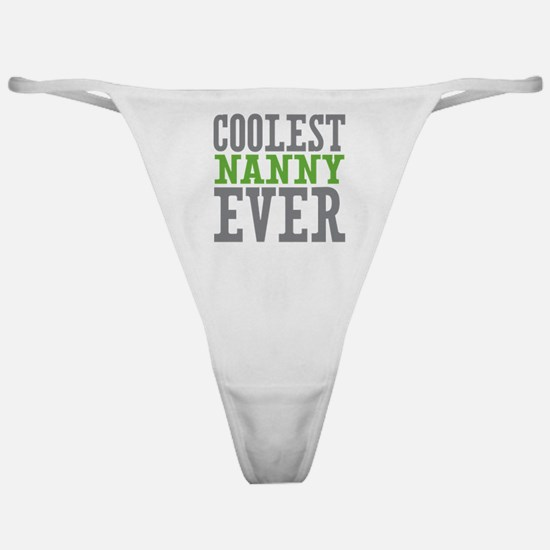 Coolest Nanny Ever Classic Thong