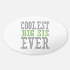 Coolest Big Sis Ever Decal