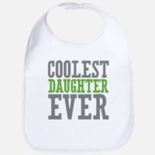 Coolest Daughter Ever Bib
