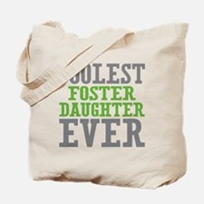 Coolest Foster Daughter Tote Bag