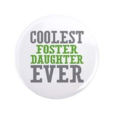 """Coolest Foster Daughter 3.5"""" Button (100 pack)"""