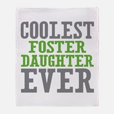Coolest Foster Daughter Throw Blanket
