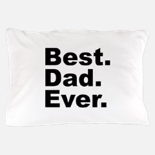 Best Dad Ever Pillow Case