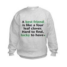 Hard To Find, Lucky To Have Sweatshirt