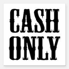"Cash Only Square Car Magnet 3"" x 3"""