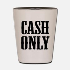 Cash Only Shot Glass