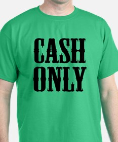 Cash Only T-Shirt