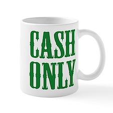 Cash Only Mug