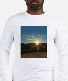 Everyday is a New Beginning Long Sleeve T-Shirt