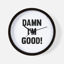 Damn I'm Good! Wall Clock