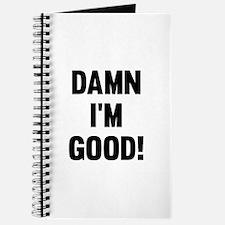 Damn I'm Good! Journal