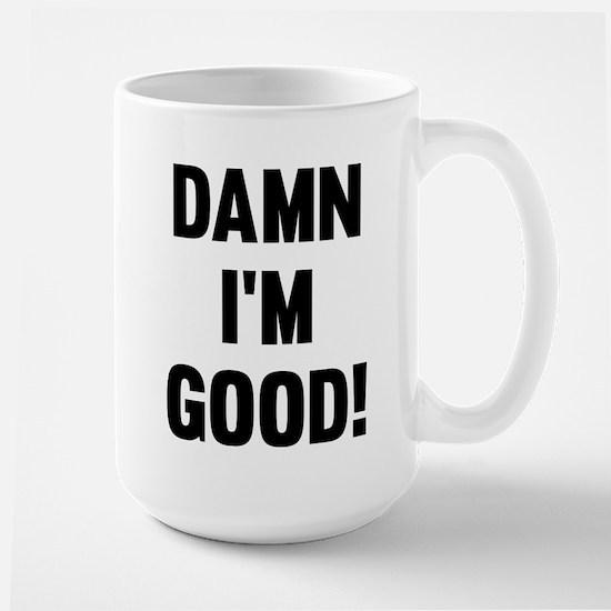 Damn I'm Good! Large Mug