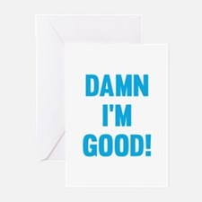 Damn I'm Good! Greeting Cards (Pk of 10)