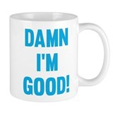 Damn im good Small Mugs (11 oz)