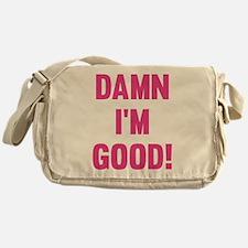 Damn I'm Good! Messenger Bag