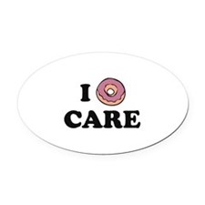 I Donut Care Oval Car Magnet