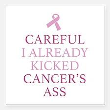 Careful I Already Kicked Cancer's Ass Square Car M