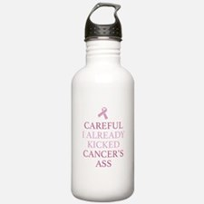 Careful I Already Kicked Cancer's Ass Water Bottle