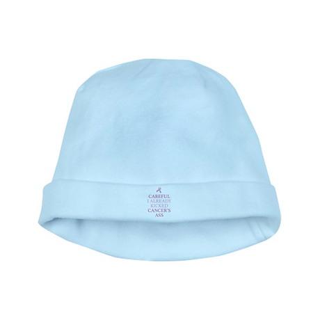 Careful I Already Kicked Cancer's Ass baby hat