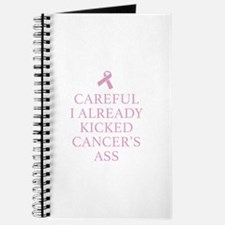 Careful I Already Kicked Cancer's Ass Journal