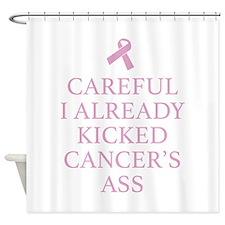 Careful I Already Kicked Cancer's Ass Shower Curta