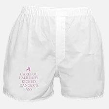 Careful I Already Kicked Cancer's Ass Boxer Shorts